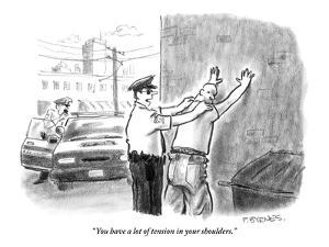 """""""You have a lot of tension in your shoulders."""" - New Yorker Cartoon by Pat Byrnes"""