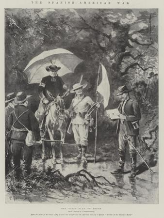 The Spanish-American War, the First Flag of Truce