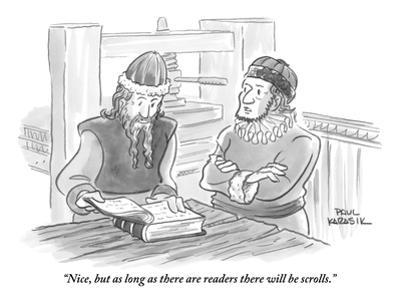 """Nice, but as long as there are readers there will be scrolls."" - New Yorker Cartoon"
