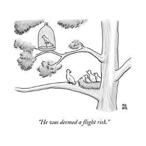 A bird in a birdcage sits on a tree branch, as more birds in a nearby nest… - New Yorker Cartoon by Paul Noth