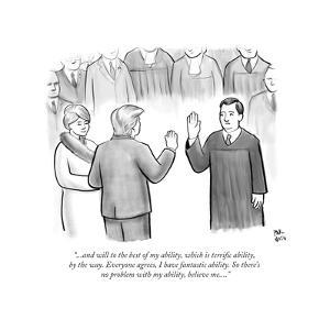 """...And will to the best of my ability, which is terrific ability"" - New Yorker Cartoon by Paul Noth"