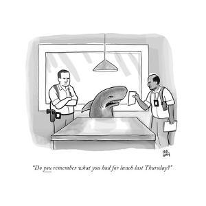 """Do you remember what you had for lunch last Thursday?"" - New Yorker Cartoon by Paul Noth"