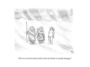 """""""First we need some hard evidence that the climate is actually changing."""" - Cartoon by Paul Noth"""