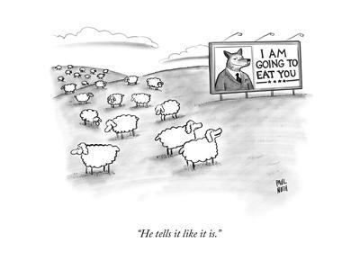 """""""He tells it like it is."""" - New Yorker Cartoon"""
