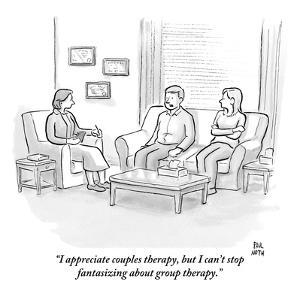 """I appreciate couples therapy, but I can't stop fantasizing about group th…"" - New Yorker Cartoon by Paul Noth"