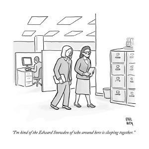 """I'm kind of the Edward Snowden of who around here is sleeping together."" - New Yorker Cartoon by Paul Noth"