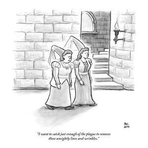 """I want to catch just enough of the plague to remove these unsightly lines…"" - New Yorker Cartoon by Paul Noth"