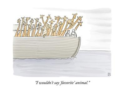 """""""I wouldn't say 'favorite' animal."""" - New Yorker Cartoon by Paul Noth"""