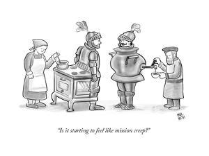 """Is it starting to feel like mission creep?"" - New Yorker Cartoon by Paul Noth"