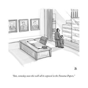 """Son, someday soon this will all be exposed in the Panama Papers."" - New Yorker Cartoon by Paul Noth"