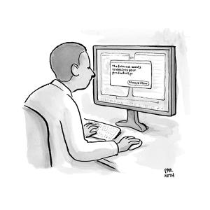 """""""The internet wants to destroy your productivity.""""  - New Yorker Cartoon by Paul Noth"""
