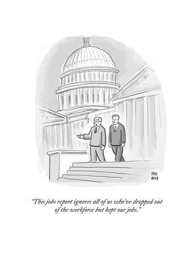 """This jobs report ignores all of us who've dropped out of the workforce bu…"" - Cartoon by Paul Noth"