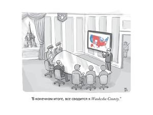 """...Waukesha County."" - New Yorker Cartoon by Paul Noth"