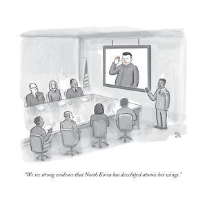 """We see strong evidence that North Korea has developed atomic hot wings."" - New Yorker Cartoon by Paul Noth"
