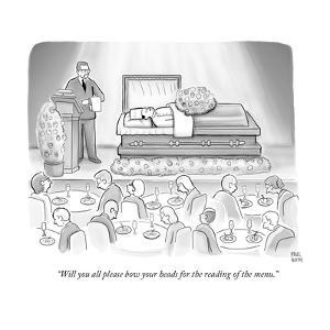 """""""Will you all please bow your heads for the reading of the menu."""" - New Yorker Cartoon by Paul Noth"""