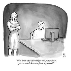 """""""With a real live woman right here, why would you turn to the Internet for?"""" - New Yorker Cartoon by Paul Noth"""