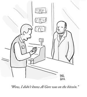 """""""Wow, I didn't know Al Gore was on the bitcoin."""" - Cartoon by Paul Noth"""