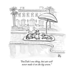 """YouTube's one thing, but cats will never make it on the big screen."" - New Yorker Cartoon by Paul Noth"