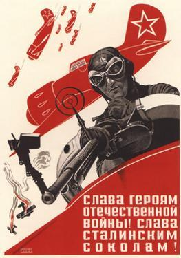 Glory to the Heroes of the Patriotic War! Glory to the Stalin's Falcons! by Pavel Vasilyevich Vandyshev