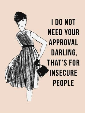 I Do Not Need Your Approval by Peach & Gold