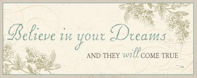 Believe in your dreams by Pela Design