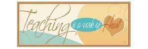 Teaching is a work of Heart by Pela Design