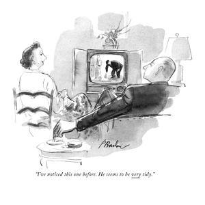 """I've noticed this one before. He seems to be very tidy."" - New Yorker Cartoon by Perry Barlow"