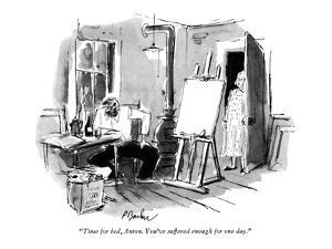 """Time for bed, Anton. You've suffered enough for one day."" - New Yorker Cartoon by Perry Barlow"