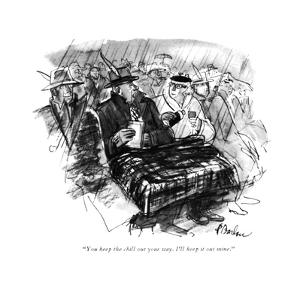 """You keep the chill out your way. I'll keep it out mine."" - New Yorker Cartoon by Perry Barlow"