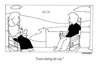 """I miss hating the city."" - New Yorker Cartoon"