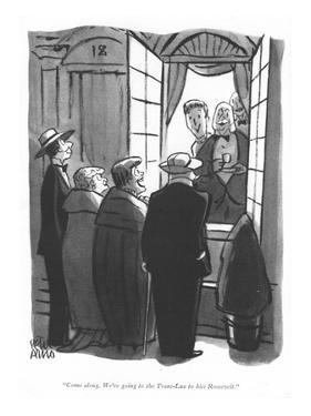 """""""Come along. We're going to the Trans-Lux to hiss Roosevelt."""" - New Yorker Cartoon by Peter Arno"""