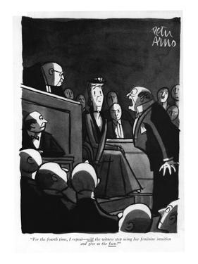 """""""For the fourth time, I repeat—will the witness stop using her feminine in… by Peter Arno"""