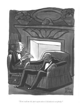 """""""Now read me the part again where I disinherit everybody."""" - New Yorker Cartoon by Peter Arno"""
