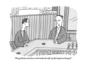 """Being falsely accused on social media has left my life largely unchanged. - New Yorker Cartoon by Peter C. Vey"
