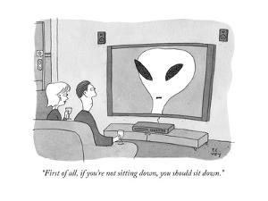 """""""First of all, if you're not sitting down, you should sit down."""" - New Yorker Cartoon by Peter C. Vey"""