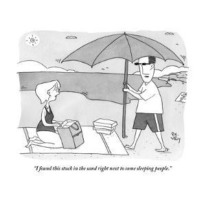 """I found this stuck in the sand right next to some sleeping people."" - New Yorker Cartoon by Peter C. Vey"