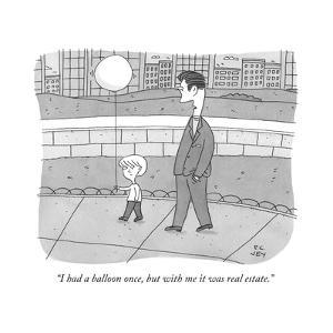"""""""I had a balloon once, but with me it was real estate."""" - New Yorker Cartoon by Peter C. Vey"""