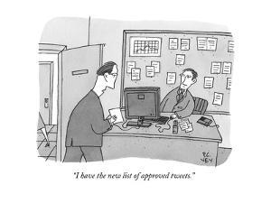 """I have the new list of approved tweets."" - New Yorker Cartoon by Peter C. Vey"
