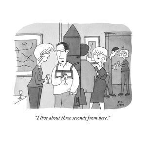 """""""I live about three seconds from here."""" - New Yorker Cartoon by Peter C. Vey"""