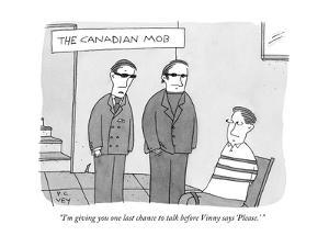 """""""I'm giving you one last chance to talk before Vinny says 'Please.' """" - New Yorker Cartoon by Peter C. Vey"""
