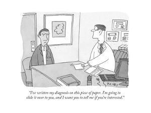 """""""I've written my diagnosis on this piece of paper. I'm going to slide it o..."""" - New Yorker Cartoon by Peter C. Vey"""