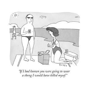 """""""If I had known you were going to wear a thong I would have killed mysef."""" - Cartoon by Peter C. Vey"""