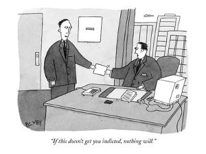 """If this doesn't get you indicted, nothing will."" - New Yorker Cartoon by Peter C. Vey"