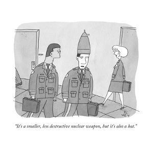 """""""It's a smaller, less destructive nuclear weapon, but it's also a hat."""" - New Yorker Cartoon by Peter C. Vey"""