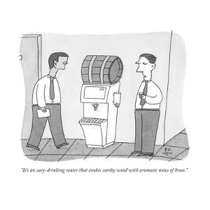 """""""It's an easy-drinking water that evokes earthy wood with aromatic notes o..."""" - New Yorker Cartoon by Peter C. Vey"""