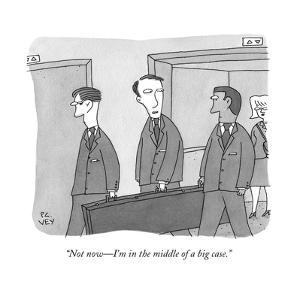 """Not now—I'm in the middle of a big case."" - New Yorker Cartoon by Peter C. Vey"