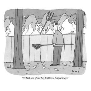 """We took care of our leaf problem a long time ago."" - New Yorker Cartoon by Peter C. Vey"
