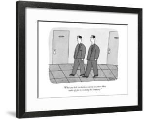 """What you lack in business savvy you more than make up for in owning the c…"" - New Yorker Cartoon by Peter C. Vey"