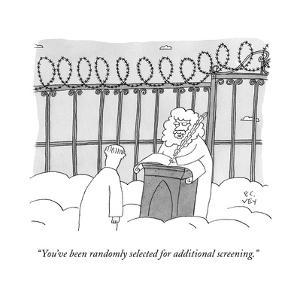 """You've been randomly selected for additional screening."" - New Yorker Cartoon by Peter C. Vey"