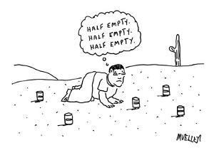 A man is seen crawling through the desert surrounded by half empty glasses… - New Yorker Cartoon by Peter Mueller